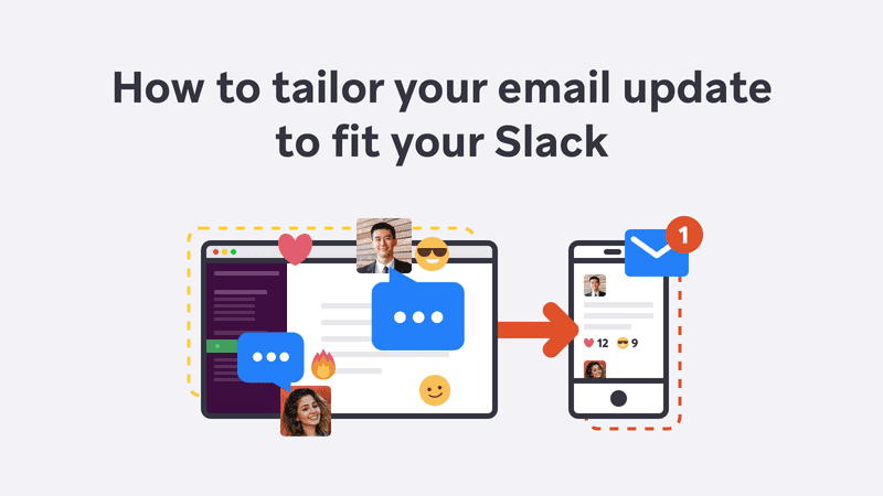 How to tailor your email update to fit your Slack